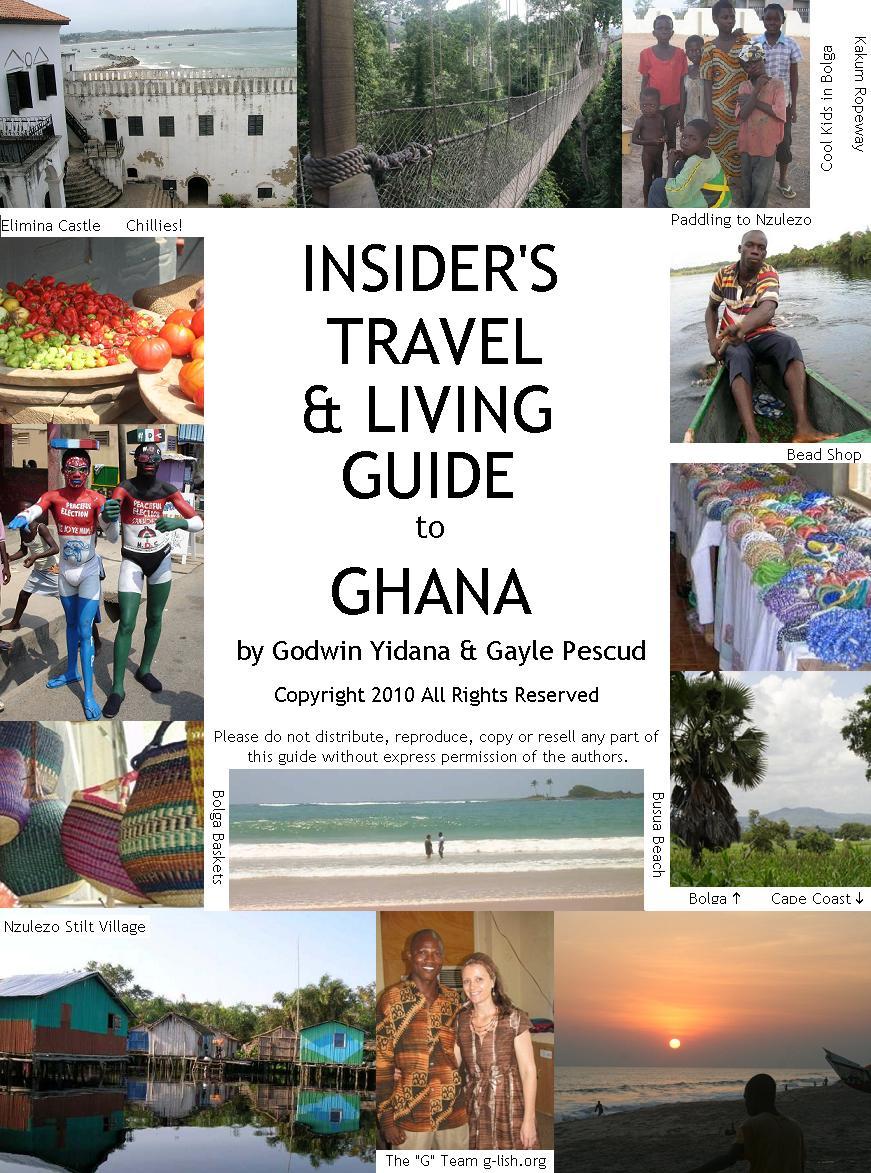 The Insider's Travel & Living Guide to Ghana