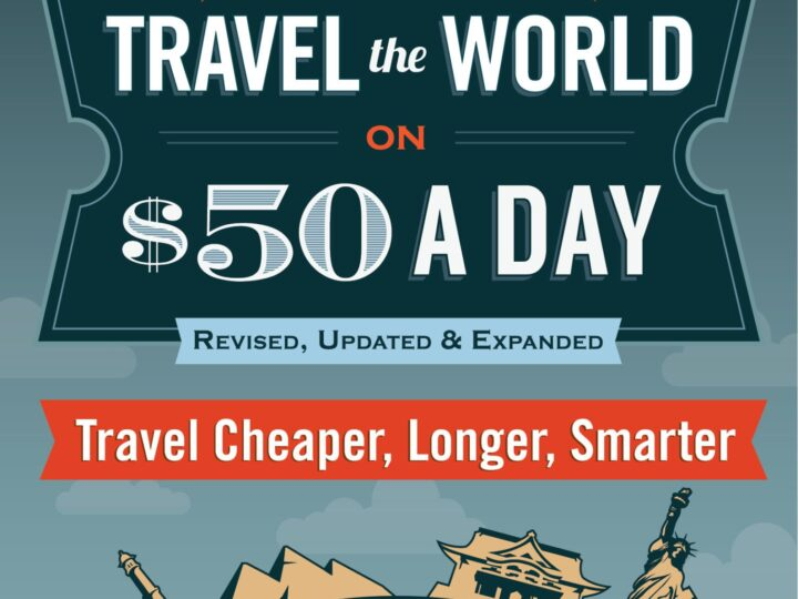 How to Travel the World for $50 a Day