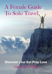 A Female Guide to Solo Travel